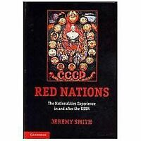 Red Nations: The Nationalities Experience In And After The Ussr: By Dr Jeremy...