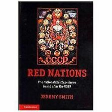 The Red Nations : The Nationalities Experience in and after the USSR by...