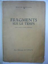 MARTIN HEIDEGGER FRAGMENTS SUR LE TEMPS 1/50 BARBEZAT L'ARBALETE 1941 TBE RARE