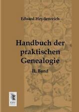 Handbuch der Praktischen Genealogie by Eduard Heydenreich (2013, Paperback)