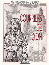 BREMOND Alain JADOT Bernard - COURRIERS DE LYON - 2 DEDICACES - 1991