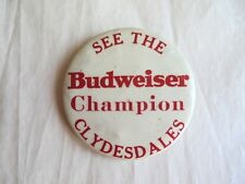 Vintage See The Budweiser Champion Clydesdales Advertising Pinback Button