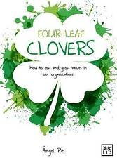 Four Leaf Clovers: How to Sow and Grow Values in Our Organizations by Ángel Pes