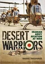 DESERT WARRIORS. IRANIAN ARMY AVIATION AT WAR