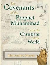 Covenants of the Prophet Muhammad with the Christians of the World: By Morrow...