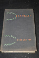 1929 *First Printing* Franklin, The Apostle of Modern Times by Bernard Fay