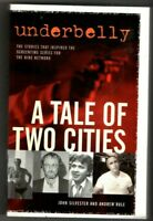 UNDERBELLY ~ A TALE OF TWO CITIES ~ John Silvester & Andrew Rule.