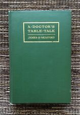 VERY RARE 1st Edition VINTAGE 1912 A Doctor's Table Talk by James G. Mumford