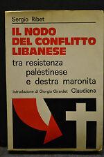 Sergio Ribet, IL NODO DEL CONFLITTO LIBANESE, Claudiana Torino, 1977.