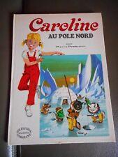 Livre CAROLINE AU POLE NORD, par Pierre PROBST, éditions Hachette, TBE