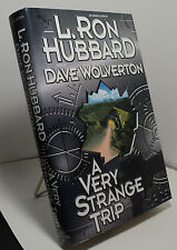 A Very Strange Trip by L Ron Hubbard and Dave Wolverton