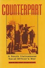 COUNTERPART: A South Vietnamese Naval Officer's War by Kiem Do 1998 HC 1/1Ed