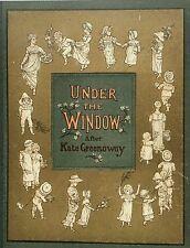 Greenaway, Kate. under the window. engraved & printed by Edmund Evans. Londra.