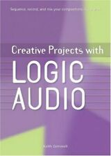 Creative Projects With Logic Audio [Broch_] by Gemmell, Keith