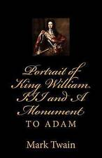 Portrait of King William III and a Monument to Adam by Twain, Mark -Paperback