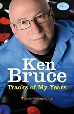 The Tracks of My Years: The autobiography, By Bruce, Ken,in Used but Acceptable