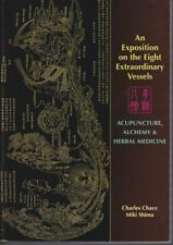 An Exposition on the Eight Extraordinary Vessels: Acupuncture, Alchemy, and...