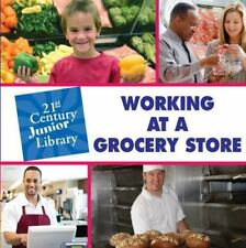 Working at a Grocery Store (Junior 21st Century Library: Careers)-ExLibrary