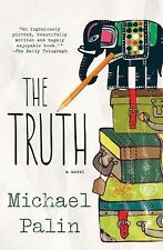 The Truth by Michael Palin (2013, Hardcover)