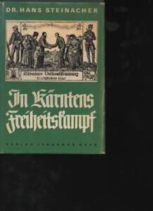 (a54840)   Steinacher in Kärntens Freiheitskampf, Meine Erinnerungen an Kär