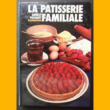LA PÂTISSERIE FAMILIALE 700 recettes Ernest Pasquet 1978