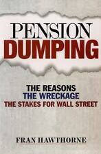 Pension Dumping: The Reasons, the Wreckage, the Stakes for Wall Street (Bloomber