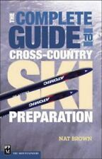 The Complete Guide to Cross-Country Ski Preparation (Paperback or Softback)