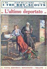 Jean De La Hire L'ULTIMO DEPORTATO  N° 24  =  I TRE BOY SCOUTS AVVENTURA