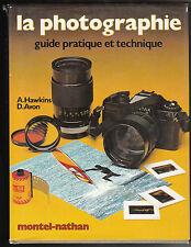 LA PHOTOGRAPHIE Guide Pratique Technique Andrew Hawkins & Dennis Avon