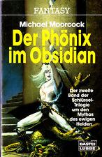 "Michael Moorcock - "" Erekose-Zyklus 2 - Der Phönix im OBSIDIAN "" (1982) - tb"