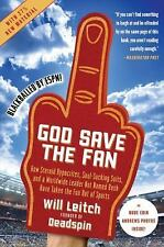 God Save the Fan: How Steroid Hypocrites, Soul-Sucking Suits, and a-ExLibrary