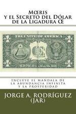 Moeris y el Secreto Del dólar de la Ligadura OE : Incluye el Mándala de la...