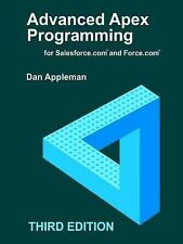Advanced Apex Programming for Salesforce. Com and Force. Com by Dan Appleman...