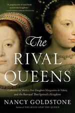 The Rival Queens : Catherine de' Medici, Her Daughter Marguerite de...  (ExLib)