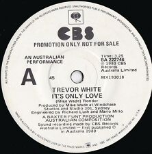 Trevor White ORIG OZ Promo 45 It's only love NM '80 CBS Pop Rock