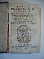 1645 DELLE POESIE LIRICHE DEL CONTE FULVIO TESTI     MODANA & IN NAPOLI