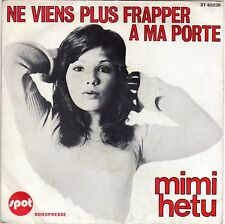 MIMI HETU NE VIENS PLUS FRAPPER A MA PORTE / L'AMOUR TOUJOURS L'AMOUR FRENCH 45