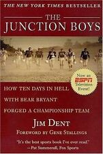 The Junction Boys: How Ten Days in Hell with Bear Bryant Forged a Championship T