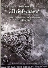 "NEU ""Deckname Briefwaage"" der Fliegerhorst Langendiebach 1936 bis 1945 NEU 2017"