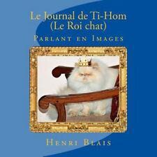 Le Journal de Ti-Hom (le Roi Chat) : Parlant en Images by Henri Blais (2015,...