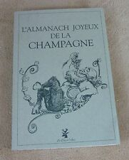 L'ALMANACH JOYEUX DE LA CHAMPAGNE - EDITIONS LE COQ A L'ANE