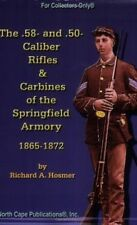 The .58 and .50 Caliber Rifles & Carbines of the Springfield Armory 1865 - 1872