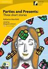 Parties and Presents : Three Short Stories by Katherine Mansfield (2010,...