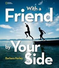 With a Friend by Your Side by Barbara Kerley (2015, Hardcover)