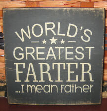 PRIMITIVE  COUNTRY  WORLD'S GREATEST FARTER...I MEAN FATHER MINI sq SIGN