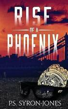 (Good)-Rise of a Phoenix (Paperback)-Syron-Jones, P S-1502790874