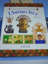 L'Impero Inca Le Grandi Civiltà del Passato Philip Steele