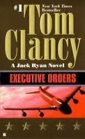 Executive Orders [A Jack Ryan Novel] by Clancy, Tom , Mass Market Paperback