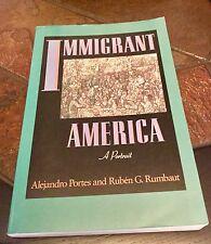 Immigrant America: A Portrait. By Alejandro Portes & Ruben G. Rumbaut. 1st Ed.