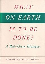What on Earth is to be Done?: A Red-Green Dialogue, Red-green Study Group, Used;